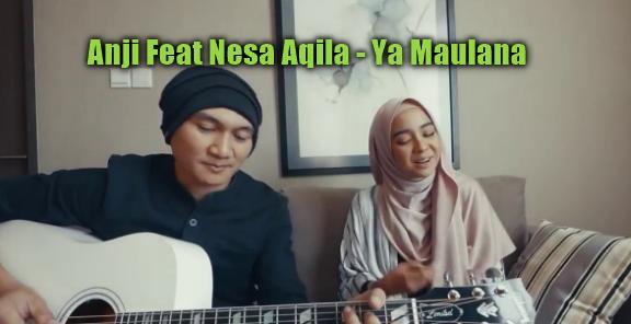 Anji, Nesa Aqila, Lagu Religi, Lagu Cover, 2018,Download Lagu Anji Feat Nesa Aqila - Ya Maulana Mp3 (4.55MB)