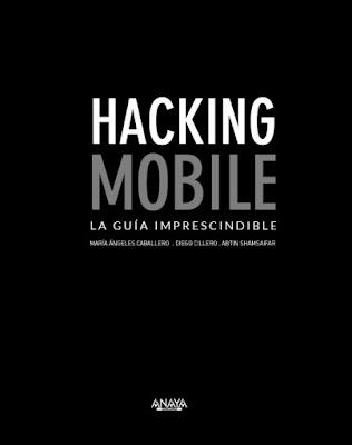 LIBRO - Hacking Mobile. La guía imprescindible María Ángeles Caballero , Diego Cilleros Miguel Olías de Lima Pancorbo (Anaya Multimedia - 23 Junio 2016) Comprar en Amazon España