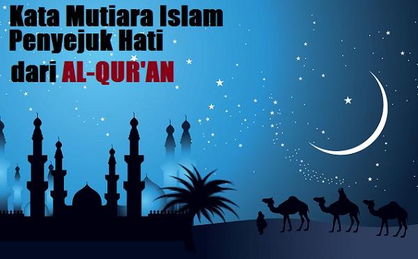 kata mutiara islam penyejuk hati dari alquran
