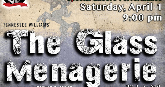 "Reminder, ENCORE PERFORMANCE of ""The Glass Menagerie"""