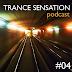 Trance Sensation Podcast #04