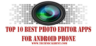 Top 10 Best Photo Editor Apps for Android Phone