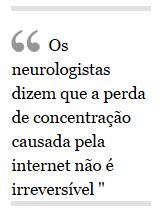 Os neurologistas dizem que a perda de concentração causada pela internet não é irreversível