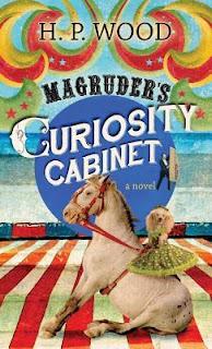 Magruder's Curiosity Cabinet, H.P. Wood