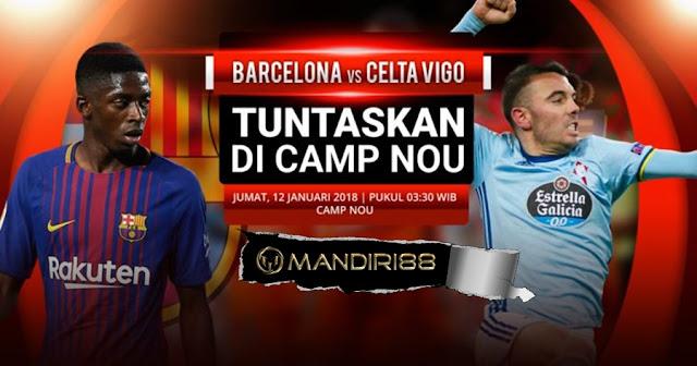 Prediksi Bola Barcelona Vs Celta Vigo , Jumat 12 January 2018 Pukul 03.30 WIB