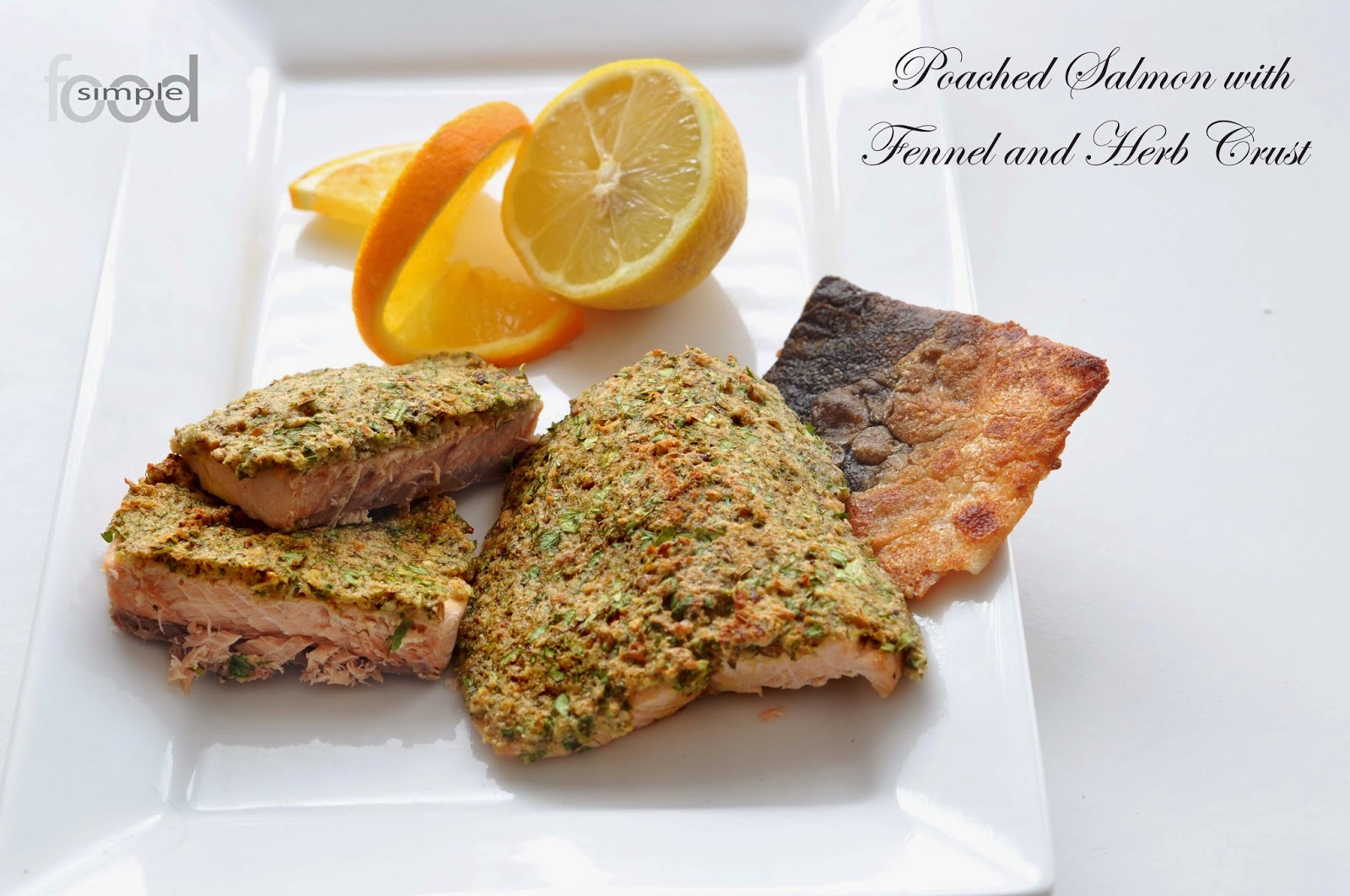 Poached Salmon with Fennel and Herb Crust ~ Simple Food