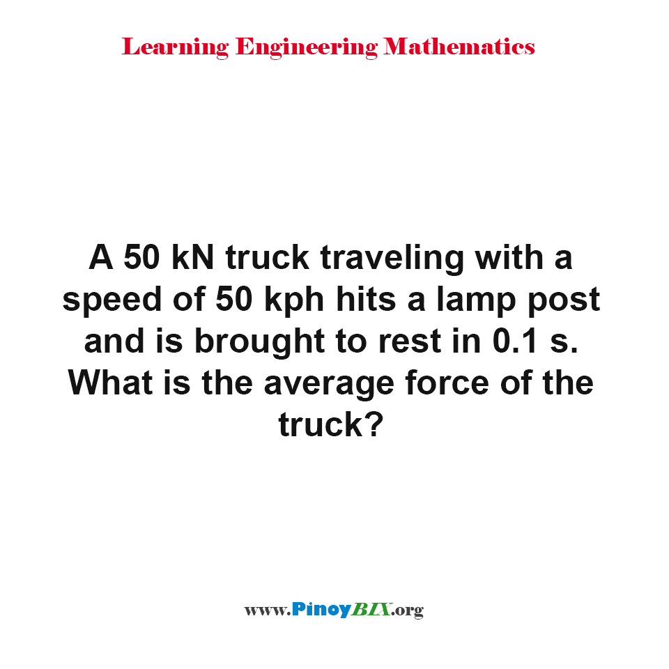 What is the average force of the truck?