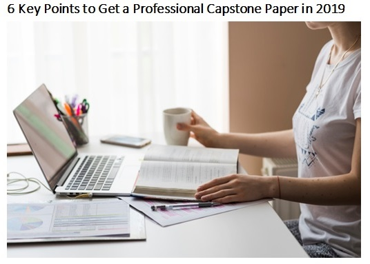 6 Key Points to Get a Professional Capstone Paper in 2019