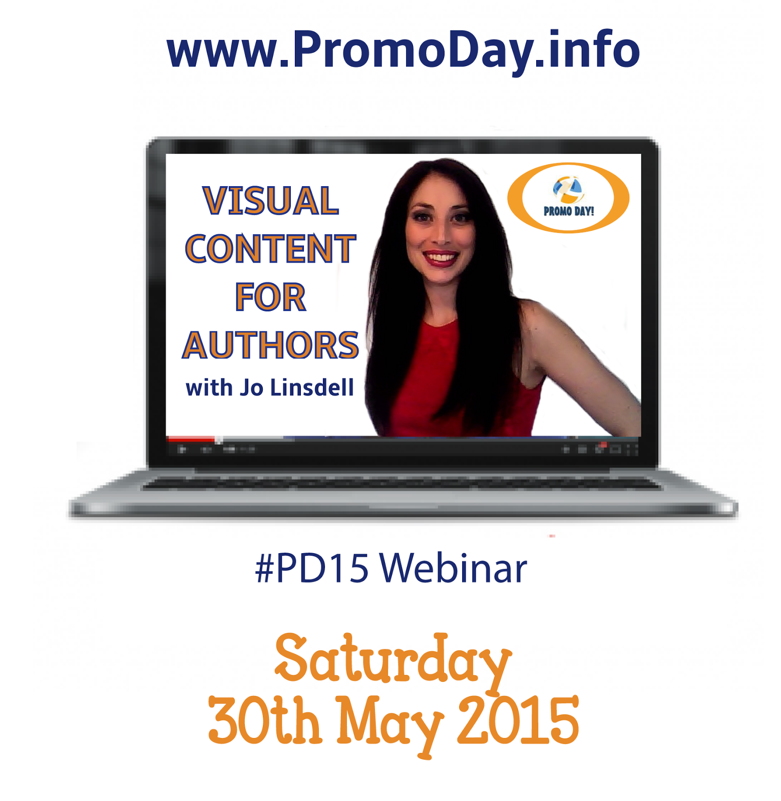 FREE WEBINAR Visual Content for Authors with Jo Linsdell, www.PromoDay.info #PD15 Saturday 30th May 2015