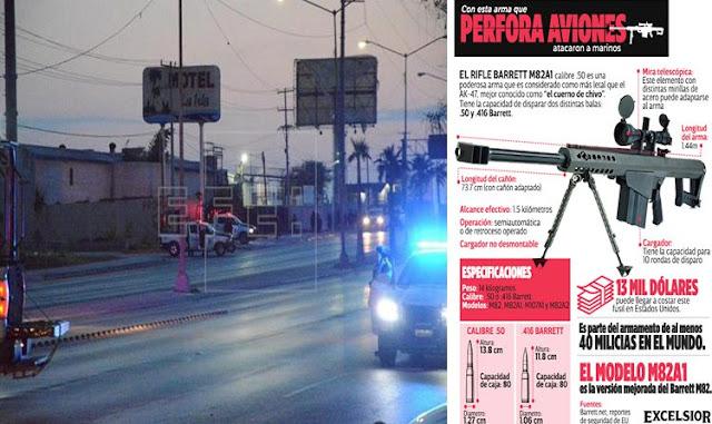 Marinos  fueron atacados en N. Laredo Tamaulipas con armas que perforan blindaje de aviones y tanques de guerra el Barret.