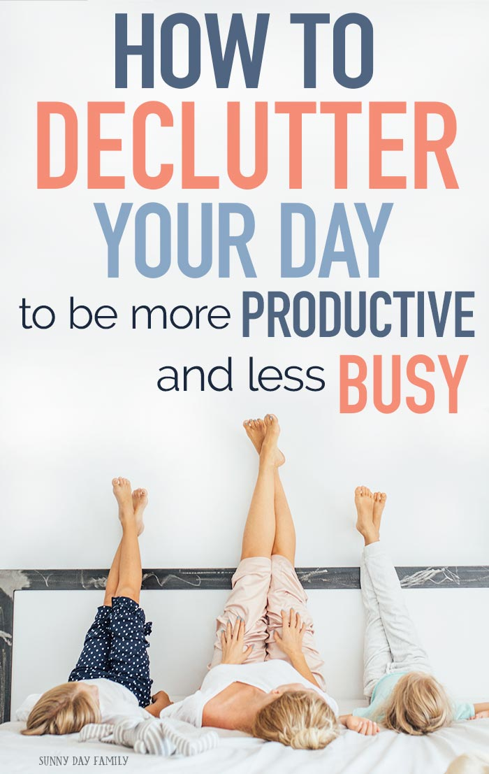 Learn the secret to being a more productive and less busy mom with a step by step guide to decluttering your schedule to make time for what matters most. Get the tools you need including a printable workbook and MORE! #timemanagement #declutter #momlife #organized #getorganized #productivity