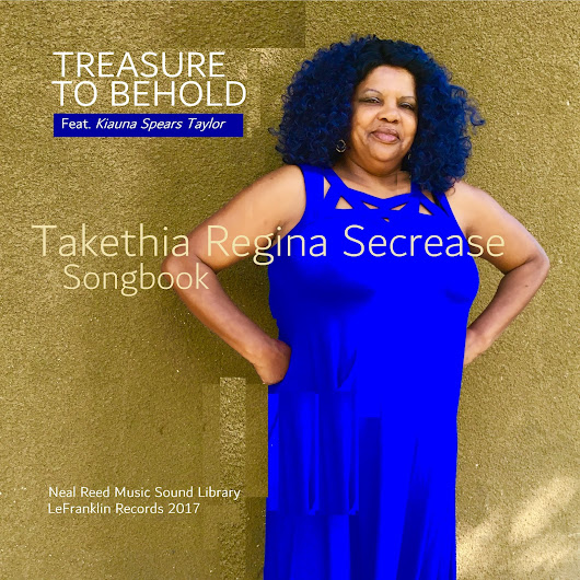 NRW SongFile: Treasure To Behold, first Single released from the Takethia Regina Secrease Songbook