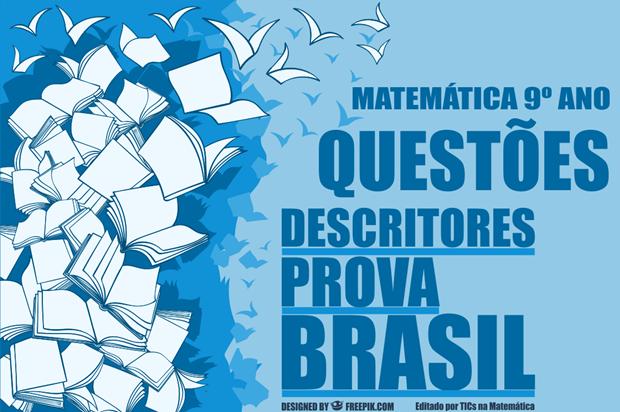 Questões de matemática para o 9º ano organizadas por descritores da Prova Brasil