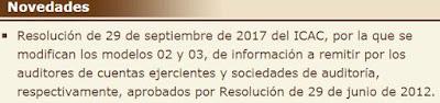 Resolución de 29 de septiembre de 2017 del Instituto de Contabilidad y Auditoría de Cuentas, por la que se modifican los modelos 02 y 03, de información a remitir por los auditores de cuentas ejercientes y sociedades de auditoría, respectivamente, aprobados por Resolución de 29 de junio de 2012.