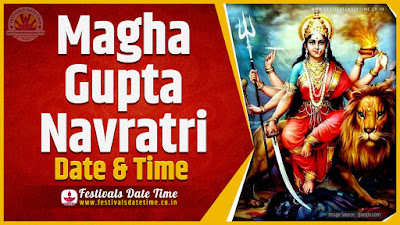 2021 Magha Gupta Navratri Date and Time, 2021 Magha Gupta Navratri Festival Schedule and Calendar