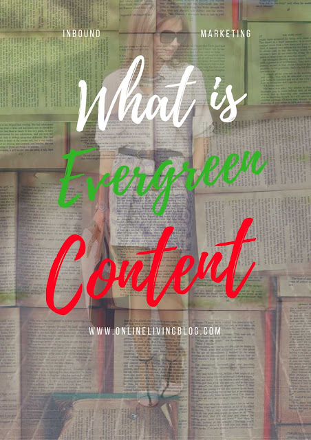 Inbound Marketing Strategy: What Is Evergreen Content?
