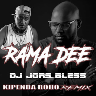 Rama Dee Ft. Dj Jors Bless - Kipenda Roho Remix (Club Version).