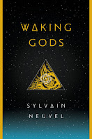 Waking Gods (Themis Files #2), Sylvain Neuvel, InToriLex