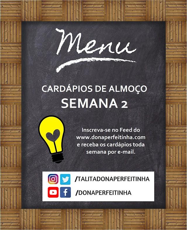 CARDÁPIOS DE ALMOÇO DA DONA PERFEITINHA - SEMANA 2 - RECEBA POR E-MAIL!