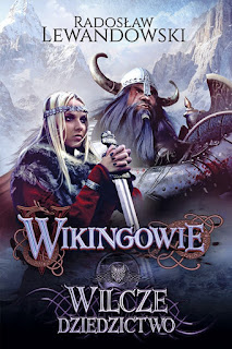 """""""Wikingowie. Wilcze dziedzictwo"""" Radosław Lewandowski"""