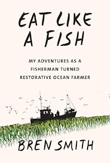 What sea food is the most sustainable and eco-friendly? (Eat like a fish - Bren Smith)