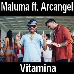 Maluma - Vitamina ft. Arcangel