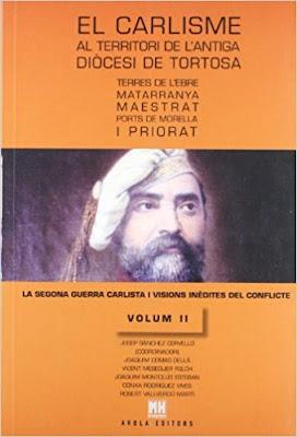 El Carlisme Al Territori de L'Antiga Diocesi de Tortosa, Terres de L'Ebre, Matarranya, Maestrat, Ports de Morella ,Priorat
