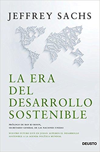 LA ERA DEL DESARROLLO SOSTENIBLE JEFFREY SACHS