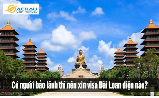 Có người bảo lãnh thì nên xin visa Đài Loan diện nào?