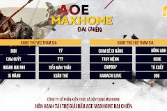 Những game thủ nào sẽ tham gia AoE MAXHOME Đại Chiến?