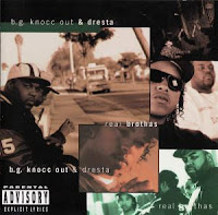 b.g. knocc out & dresta - real brothas 320