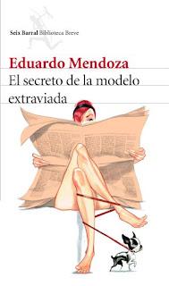 """""""El secreto de la modelo extraviada"""" - Eduardo Mendoza"""