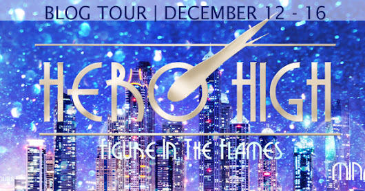 Blog Tour: Hero High: Figure in the Flames by Mina Chara {Excerpt + #Giveaway} @authorminachara
