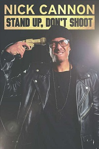 Watch Nick Cannon: Stand Up, Don't Shoot Online Free in HD