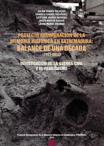 PROYECTO RECUPERACIÓN DE LA MEMORIA HISTÓRICA DEN EXTREMADURA: BALANCE DE UNA DÉCADA (2003-2013).