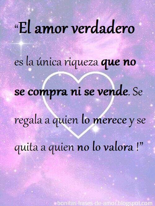 Bonitas Frases De Amor El Amor Verdadero Es La Unica Riqueza Que