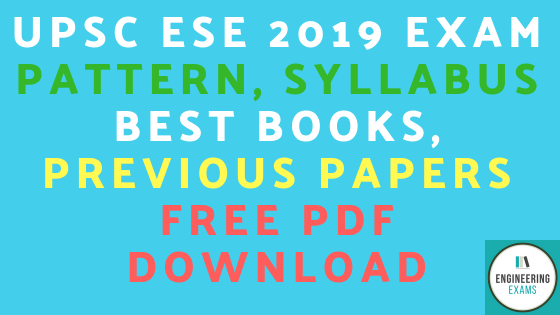 UPSC ESE 2019 Exam Pattern, Syllabus, Best Books, Previous Papers Free Pdf Download