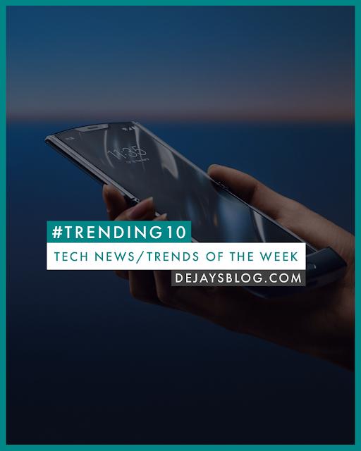 #Trending10 - Top 10 tech news / trends of the week #46 (November 2019) - DE JAY'S BLOG