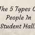 The 5 Types Of People In Student Halls
