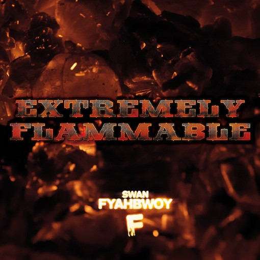 Swan Fyahbwoy - Extremely flammable - Descargar