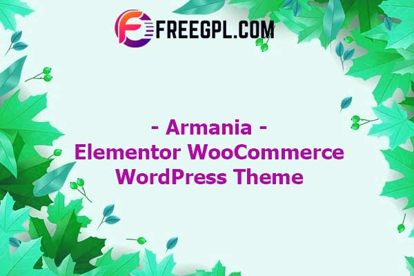 Armania – Multipurpose Elementor WooCommerce Theme Nulled Download Free