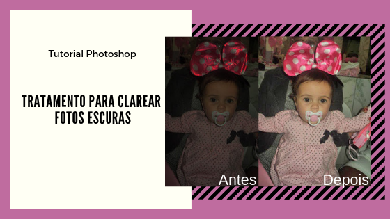 Como clarear fotos escuras - Photoshop