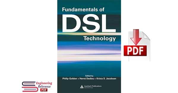 Fundamentals of DSL Technology Edited by Philip Golden, Hervé Dedieu, Krista Jacobsen