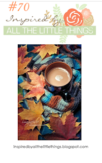 http://inspiredbyallthelittlethings.blogspot.ca/2017/10/inspired-by-all-little-things-70.html
