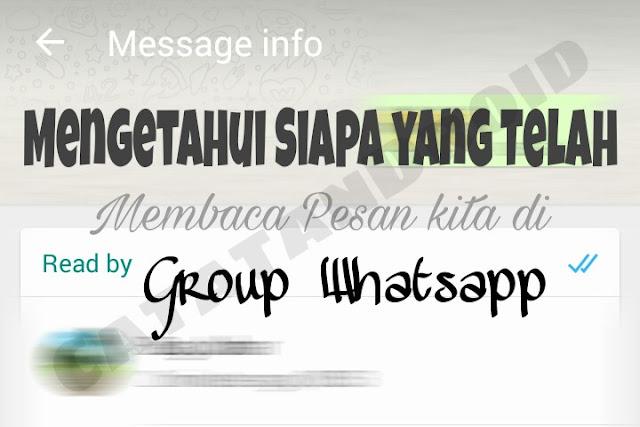 Cara Mengetahui Siapa Yang Sudah Membaca Pesan Di Group Whatsapp