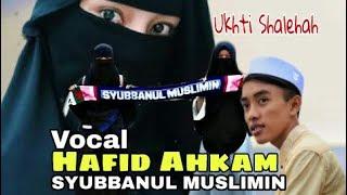 Lirik Lagu Ukhty Sholehah - Hafidzul Ahkam / Syubbanul Muslimin