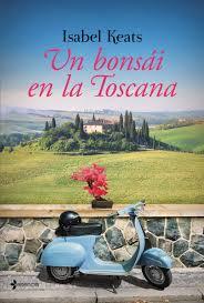 """""""Un bonsai en la Toscana"""" de Isabel Keats"""