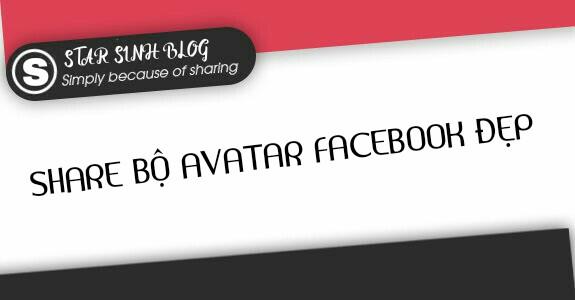 Share Bộ Avatar Đẹp Cho Facebook