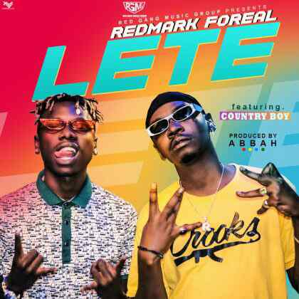 Download Mp3 | Redmark Foreal ft Country Boy - Lete