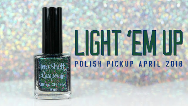 Top Shelf Lacquer Light 'em Up | Polish Pickup April 2018 | Across the Universe: Planets & Galaxies